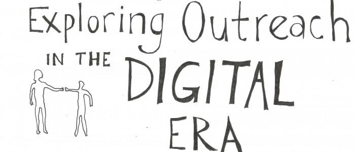 Then, Now, Next: Exploring Outreach in the Digital Era