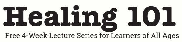 Healing 101 Lecture Series